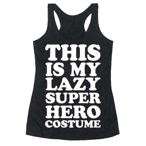 This Is My Lazy Superhero Costume Racerback Tank Top