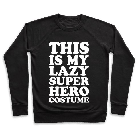This Is My Lazy Superhero Costume Pullover