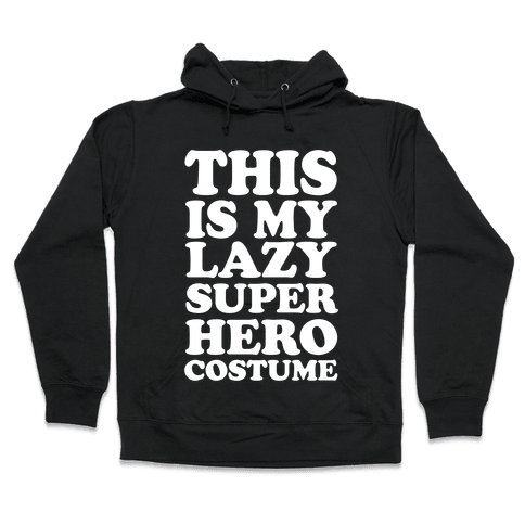 This Is My Lazy Superhero Costume Hooded Sweatshirt