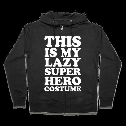 This Is My Lazy Superhero Costume Zip Hoodie
