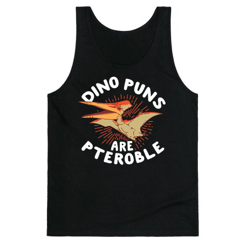 Dino Puns Are Pteroble Tank Top