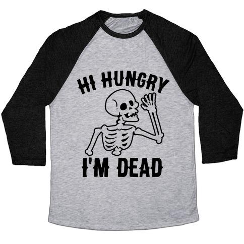 Hi Hungry I'm Dead Baseball Tee
