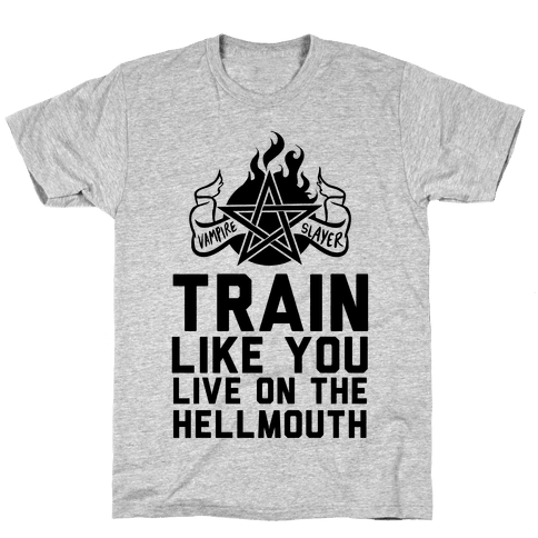 Train Like You Live On The Hellmouth Mens T-Shirt