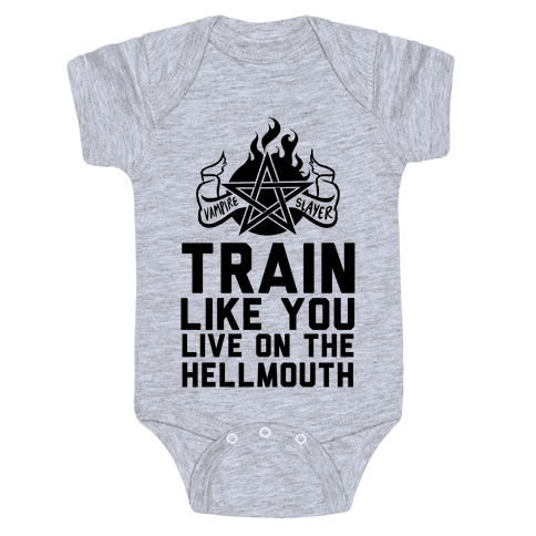 Train Like You Live On The Hellmouth Baby Onesy