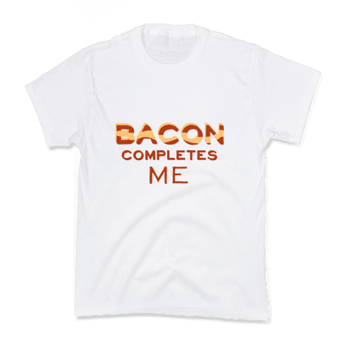 Bacon Completes Me Kids T-Shirt