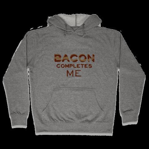 Bacon Completes Me Hooded Sweatshirt