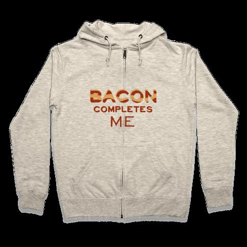 Bacon Completes Me Zip Hoodie