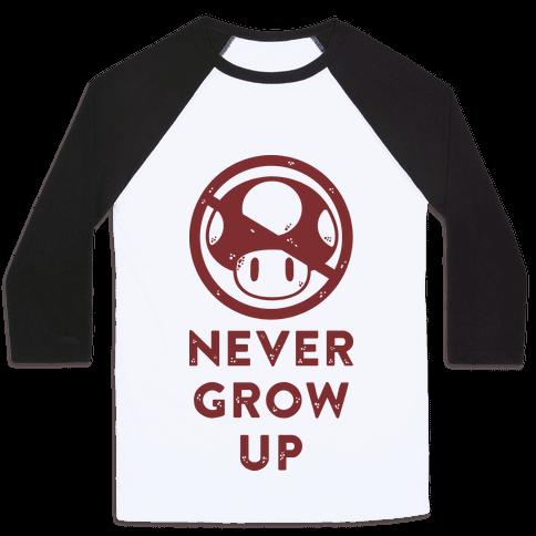 Never Grow Up Baseball Tee