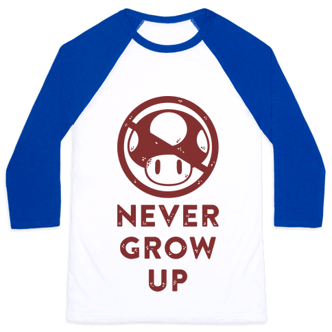 Never Grow Up Baseball Tee