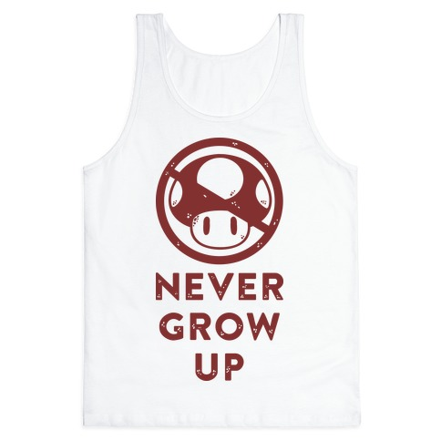 Never Grow Up Tank Top
