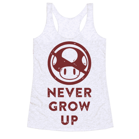 Never Grow Up Racerback Tank Top