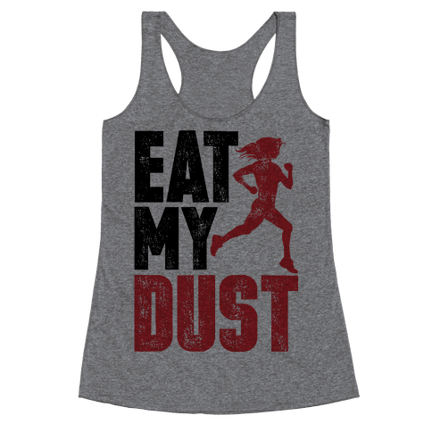 Eat My Dust Racerback Tank Top