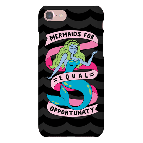 Mermaids For Equal Opportunaty Phone Case