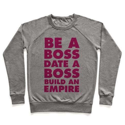Be A Boss, Date A Boss, Build An Empire Pullover