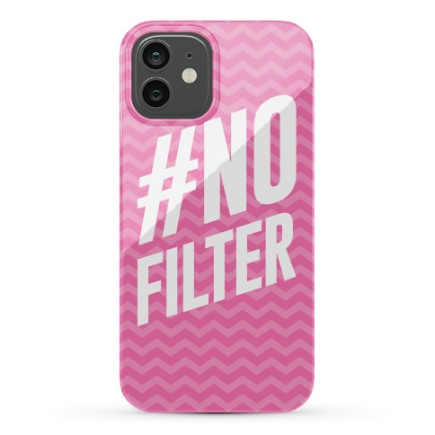 No Filter Phone Case
