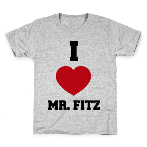 I Love Mr. Fitz Kids T-Shirt