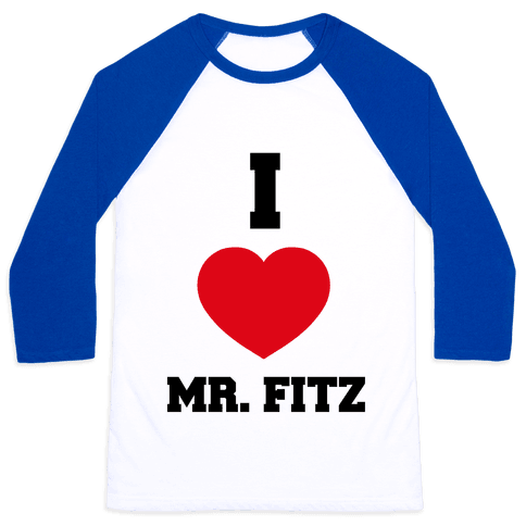 I Love Mr. Fitz Baseball Tee