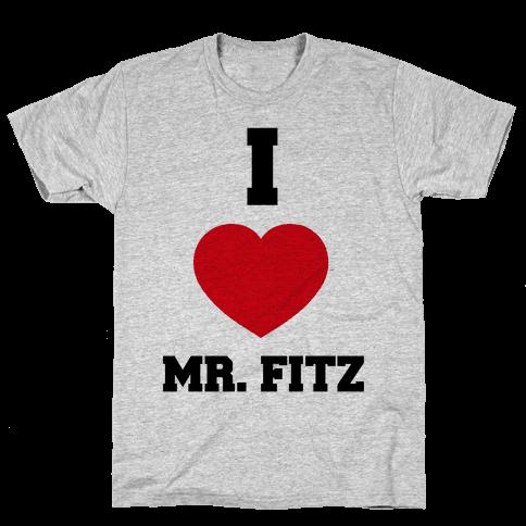 I Love Mr. Fitz Mens T-Shirt