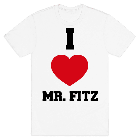 I Love Mr. Fitz Mens T-Shirt