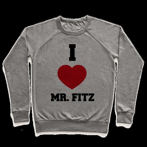I Love Mr. Fitz Pullover