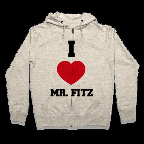I Love Mr. Fitz Zip Hoodie