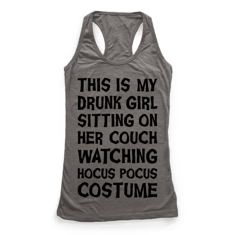 Drunk Girl Sitting On Her Couch Watching Hocus Pocus Costume Racerback Tank Top