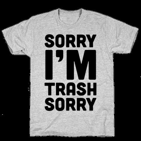 Sorry I'm Trash Sorry