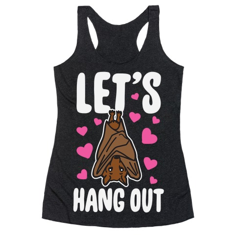 Let's Hang Out Racerback Tank Top