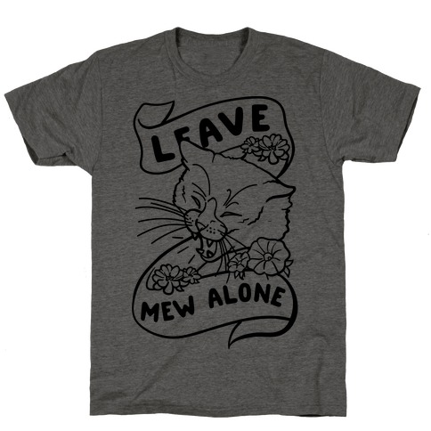 Leave Mew Alone T-Shirt