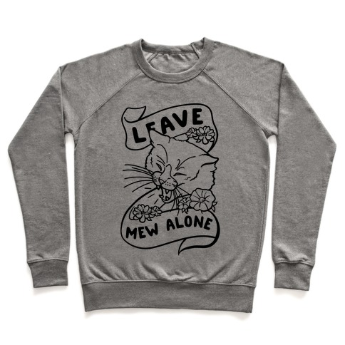 Leave Mew Alone Pullover