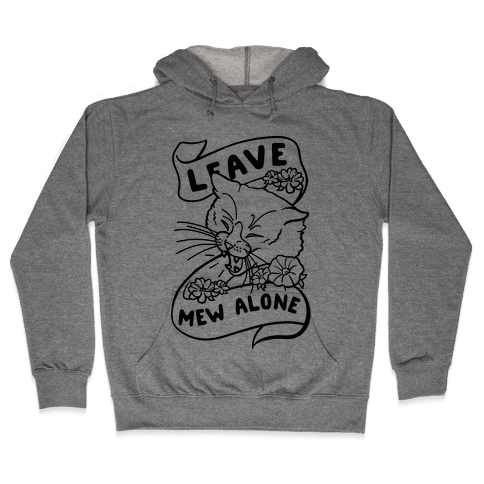 Leave Mew Alone Hooded Sweatshirt