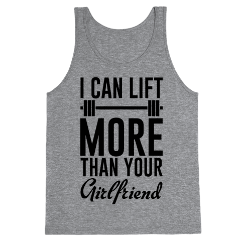 I Can Lift More Than Your Girlfriend