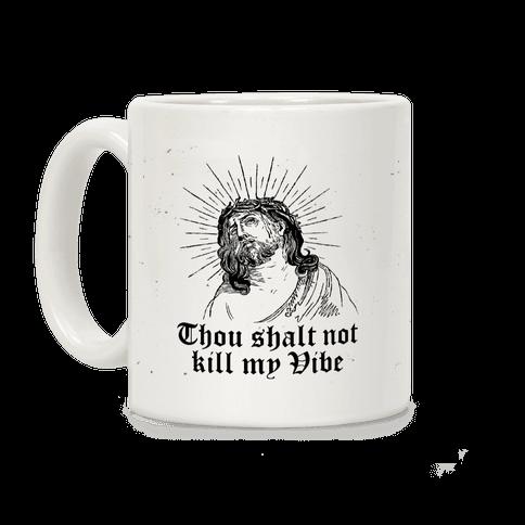 Thou Shalt Not Kill My Vibe Coffee Mug