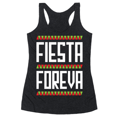 Fiesta Foreva Racerback Tank Top