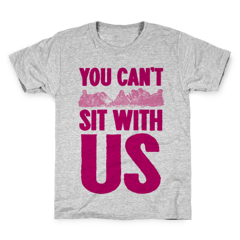 You Can't Sit With Us Last Supper Kids T-Shirt