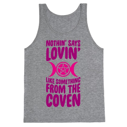 Nothin' Says Lovin' Like Something From The Coven Tank Top