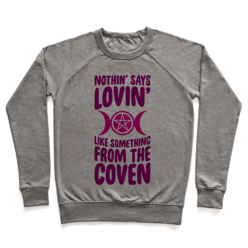 Nothin' Says Lovin' Like Something From The Coven Pullover