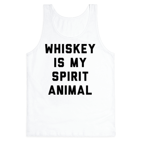 Whiskey Is My Spirit Animal