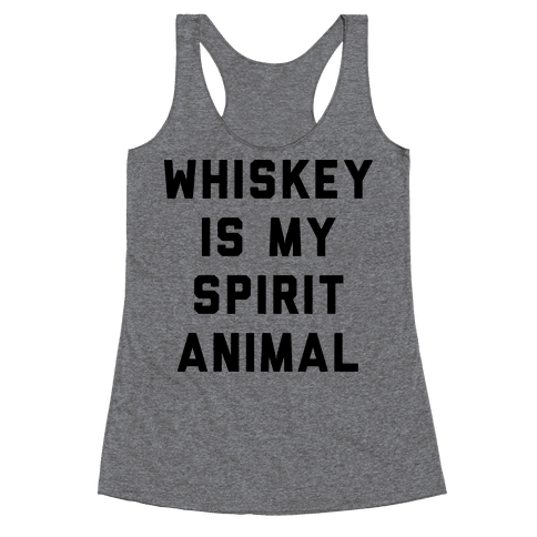 Whiskey Is My Spirit Animal Racerback Tank Top