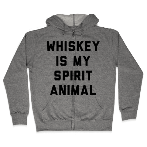 Whiskey Is My Spirit Animal Zip Hoodie