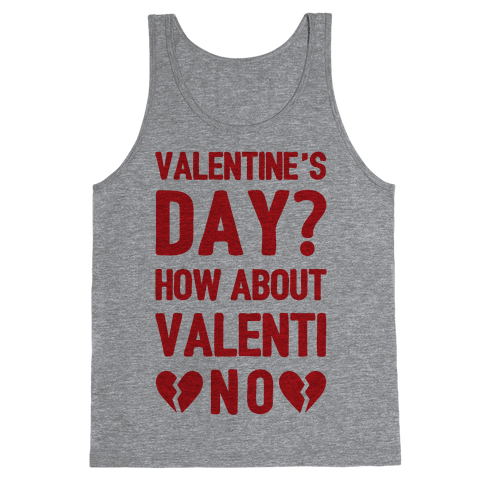 Funny Valentines Day Sayings Racerback Tank Tops Tank Tops And More
