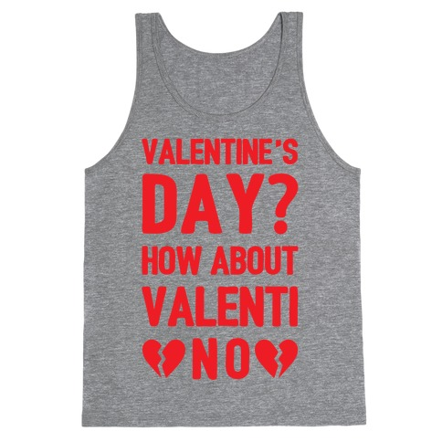 Valentine's Day? How About Valenti-NO Tank Top