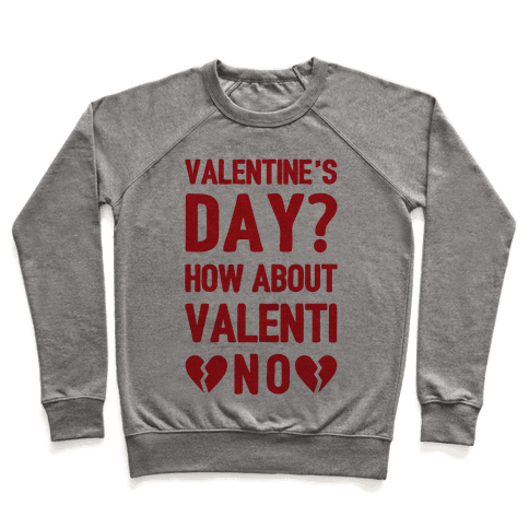 Valentine's Day? How About Valenti-NO Pullover