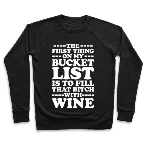 The First Thing On My Bucket List Pullover