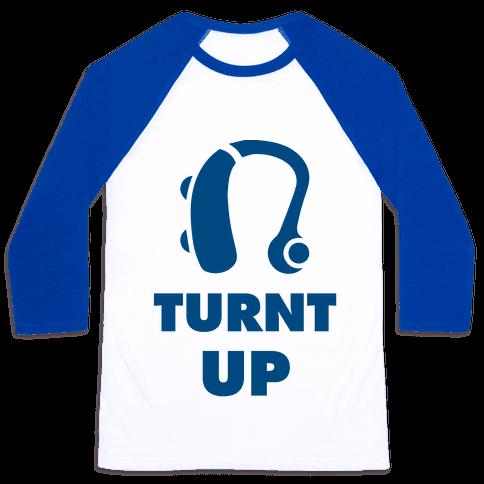 Turnt Up Hearing Aid Baseball Tee
