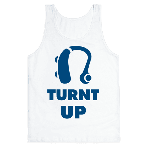 Turnt Up Hearing Aid Tank Top