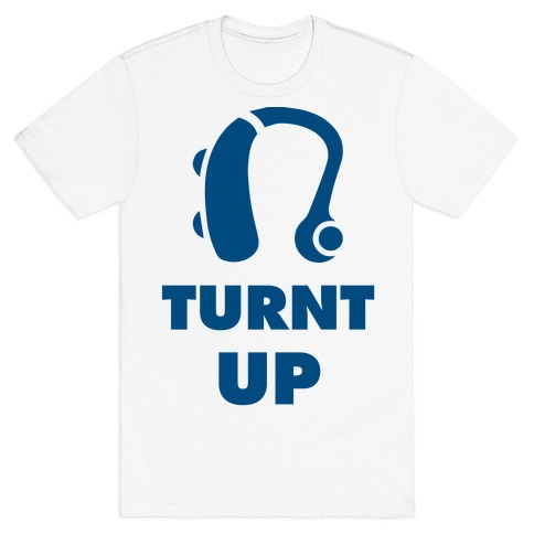 Turnt Up Hearing Aid T-Shirt