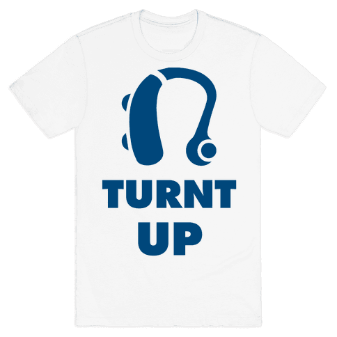 Turnt Up Hearing Aid Mens T-Shirt