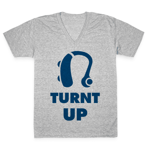 Turnt Up Hearing Aid V-Neck Tee Shirt