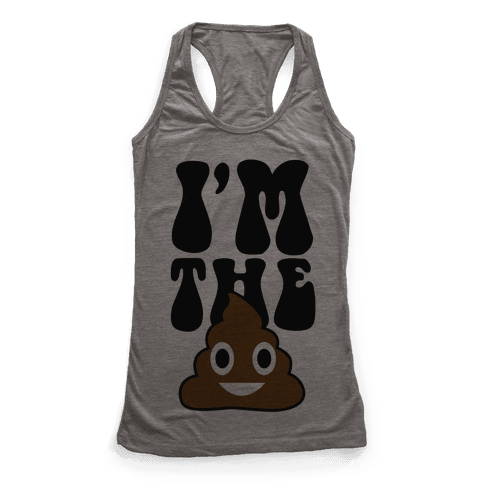 I'm the Shit Racerback Tank Top